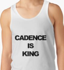Cadence is King Tank Top