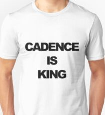 Cadence is King Unisex T-Shirt