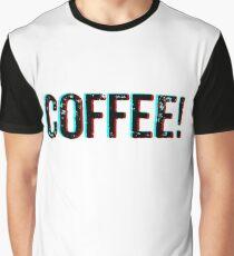 Coffee! Graphic T-Shirt
