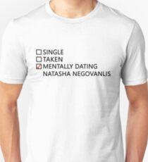 Mentally dating - Natasha Negovanlis T-Shirt