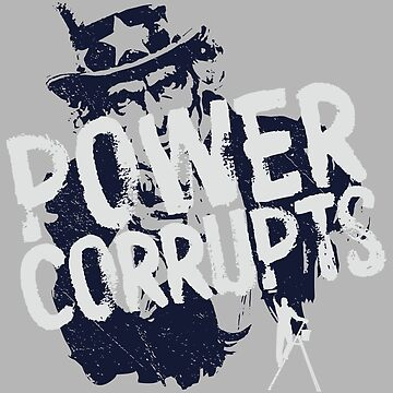 POWER CORRUPTS by StudiodeBoer