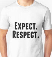 Expect. Respect. Unisex T-Shirt