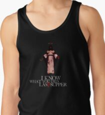I Know What You Did Last Supper Tank Top