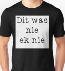 Dit was nie ek nie... Unisex T-Shirt