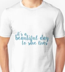 its a beautiful day to save lives - teal Unisex T-Shirt