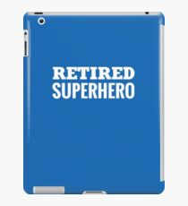 Retired Superhero Funny  iPad Case/Skin