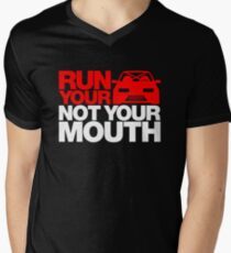 RUN YOUR CAR. NOT YOUR MOUTH. (1) Men's V-Neck T-Shirt
