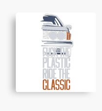 F.ck the plastic ride the classic Canvas Print