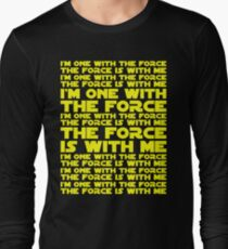 The Force is with me and I am one with the Force Long Sleeve T-Shirt
