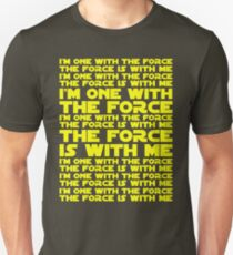The Force is with me and I am one with the Force T-Shirt
