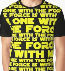The Force is with me and I am one with the Force Graphic T-Shirt