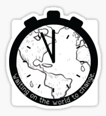 Waiting on the World to Change Sticker
