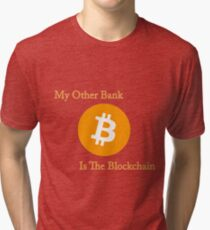 My Other Bank Is The Blockchain Tri-blend T-Shirt