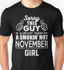 Sorry This Guy Is Already Taken By A Smokin Smoking Hot November Girl Unisex T-Shirt