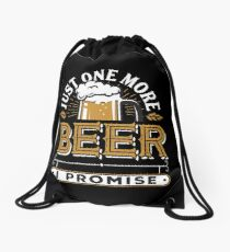 Just One More Beer I Promise Drawstring Bag
