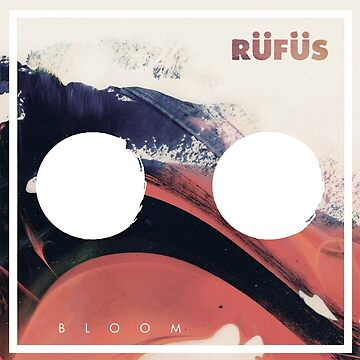 RUFUS - Bloom (Alternate Artwork) by dales17