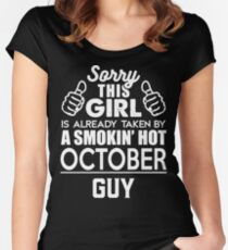 Sorry This Girl Is Already Taken By A Smokin Smoking Hot October Guy Women's Fitted Scoop T-Shirt