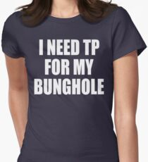 I Need TP For My Bunghole - Beavis And Butthead Womens Fitted T-Shirt