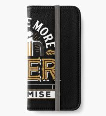 Just One More Beer I Promise iPhone Wallet/Case/Skin