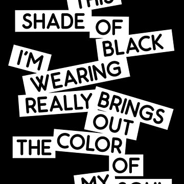 THIS SHADE OF BLACK by TeeRash