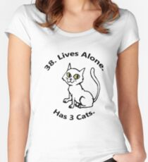 38. Lives Alone. Has 3 Cats. Women's Fitted Scoop T-Shirt