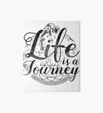 Life Is A Journey! Art Board