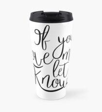 If You Love Me, Let Me Know Travel Mug