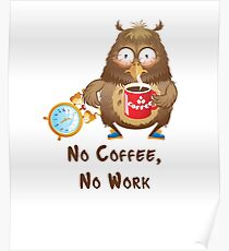 No Coffee, No Work, cute gift idea Poster