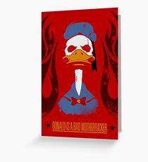 Donald Duck Bad Motherfucker Greeting Card