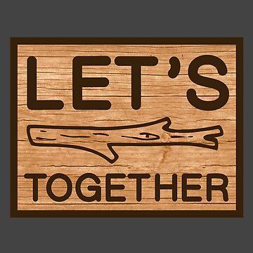 Lets Stick Together Hippie Bob Dylan Lyrics Humor Pun Funny by Sid3walkArt