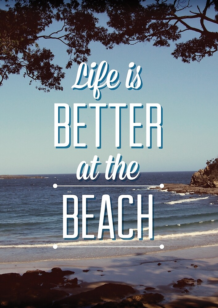 Quot Life Is Better At The Beach Quot By Annamoreganna Redbubble