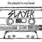 Slayer - The Playlist in My Head by strayfoto