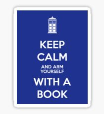 Keep calm and arm yourself with a book! Sticker