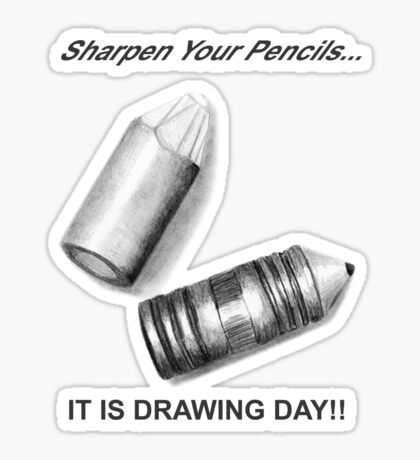 Sharpen your pencils... IT IS DRAWING DAY! Sticker