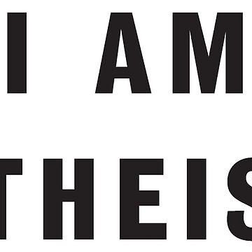 I AM ATHEIST by DJVYEATES