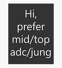 Hi prefer mid/adc/top/jung Photographic Print