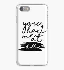 "You had me at ""halla"" 2.0 iPhone Case/Skin"