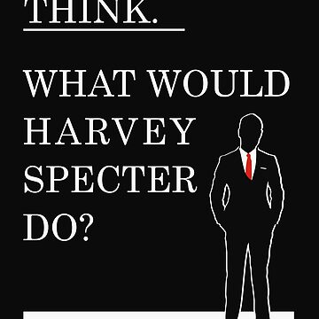What would Harvey Specter do? #WWHD - T-Shirt / Phone case / Mug / More 1 by zehel