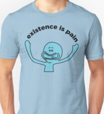 "Mr. Meeseeks ""Existence is Pain"" Unisex T-Shirt"