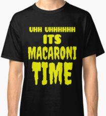 Uhh Uhhhhhh Es ist Makkaroni Zeit Classic T-Shirt