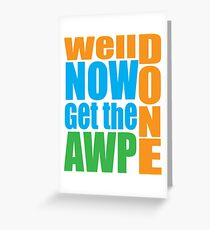 Well done Get the AWP Greeting Card