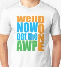Well done Get the AWP T-Shirt