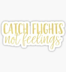 Catch Flights Stickers Redbubble
