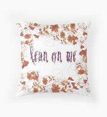 Lean On Me Idiom Pillow Throw Pillow