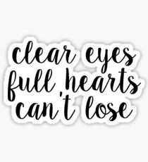 clear eyes full hearts cant lose~~ script Sticker