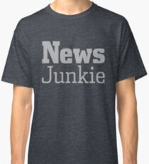 News Journalism Press Media Junkie Shirt Gift Classic T-Shirt