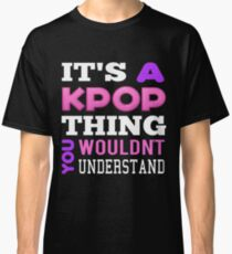 Ein KPOP THING - SCHWARZ Classic T-Shirt
