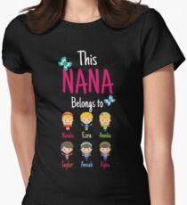 This Nana belongs to Natalie Ezra Annika Taylor Amiah Rylea Womens Fitted T-Shirt