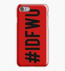 #IDFWU iPhone Case/Skin