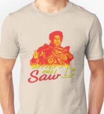 Better Call Saw! T-Shirt